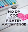 NO DP COZ MA KEHTI HAI RISHTEY AA JAYENGE - Personalised Poster A4 size