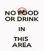 NO FOOD OR DRINK IN THIS  AREA - Personalised Poster A4 size