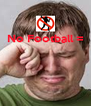 No Football =     - Personalised Poster A4 size