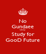 No Gundaee OnLy Study for GooD Future - Personalised Poster A4 size