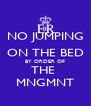 NO JUMPING ON THE BED BY ORDER OF THE  MNGMNT - Personalised Poster A4 size