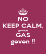 NO KEEP CALM, gewoon GAS geven !! - Personalised Poster A4 size
