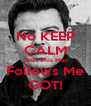 No KEEP CALM Until This Man Follows Me GOT! - Personalised Poster A4 size