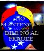 NO   MANTENGAS   LA CALMA DILE NO AL FRAUDE  - Personalised Poster A4 size