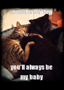 no matter how big  you'll always be my baby - Personalised Poster A4 size