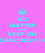 NO MATTER WHAT KEEP ON DANCING!!!!! - Personalised Poster A4 size