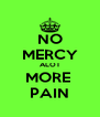 NO MERCY ALOT MORE  PAIN - Personalised Poster A4 size