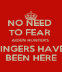 NO NEED  TO FEAR  AIDEN HUNTER'S  FINGERS HAVE  BEEN HERE - Personalised Poster A4 size
