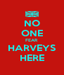 NO ONE FEAR HARVEYS HERE - Personalised Poster A4 size