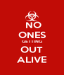 NO ONES GETTING OUT ALIVE - Personalised Poster A4 size