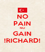 NO PAIN NO GAIN !RICHARD! - Personalised Poster A4 size