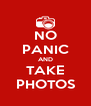 NO PANIC AND TAKE PHOTOS - Personalised Poster A4 size