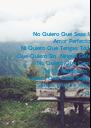 No Quiero Que Seas Un                   - Personalised Poster A4 size