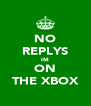 NO REPLYS IM ON THE XBOX - Personalised Poster A4 size