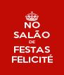 NO SALÃO DE FESTAS FELICITÉ - Personalised Poster A4 size