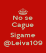 No se Cague Y Sigame @Leiva109 - Personalised Poster A4 size