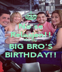 No se Relaajen!! It's my  BIG BRO'S BIRTHDAY!! - Personalised Poster A4 size