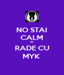 NO STAI CALM SI RADE CU MYK  - Personalised Poster A4 size