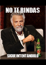 NO TE RINDAS SIGUE INTENTÁNDOLO  - Personalised Poster A4 size