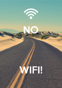 NO    WIFI! - Personalised Poster A4 size
