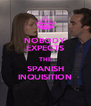 NOBODY EXPECTS THE SPANISH INQUISITION - Personalised Poster A4 size