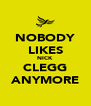 NOBODY LIKES NICK CLEGG ANYMORE - Personalised Poster A4 size