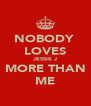 NOBODY  LOVES JESSIE J MORE THAN ME - Personalised Poster A4 size