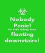 Nobody Panic! Its only airbag dust floating downstairs! - Personalised Poster A4 size