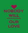NOBODY WILL UNDERSTAND OUR LOVE - Personalised Poster A4 size