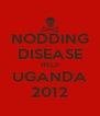 NODDING DISEASE HELP UGANDA 2012 - Personalised Poster A4 size