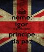 nome: Igor significado: principe da paz - Personalised Poster A4 size