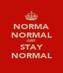 NORMA NORMAL JUST STAY NORMAL - Personalised Poster A4 size