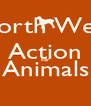 North West Action For Animals  - Personalised Poster A4 size