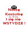 Noszę Koszulkę Za  44 zyla  I się nie  WSTYDZE ! - Personalised Poster A4 size