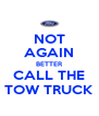NOT AGAIN BETTER CALL THE TOW TRUCK - Personalised Poster A4 size
