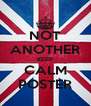 NOT ANOTHER KEEP CALM POSTER - Personalised Poster A4 size