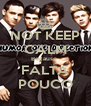 NOT KEEP CALM Because  FALTA POUCO - Personalised Poster A4 size
