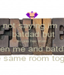 not saying im   batdad but no one has even seen me and batdad in the same room together - Personalised Poster A4 size