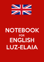 NOTEBOOK FOR ENGLISH LUZ-ELAIA - Personalised Poster A4 size