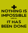 NOTHING IS IMPOSSIBLE UNTIL IT HAS BEEN DONE - Personalised Poster A4 size