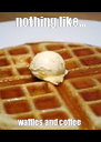 nothing like... waffles and coffee - Personalised Poster A4 size