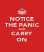 NOTICE THE PANIC AND CARRY ON - Personalised Poster A4 size