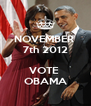 NOVEMBER  7th 2012  VOTE  OBAMA - Personalised Poster A4 size