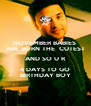 NOVEMBER BABIES  ARE BORN THE  CUTEST AND SO U R 4 DAYS TO GO BIRTHDAY BOY - Personalised Poster A4 size