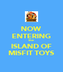 NOW ENTERING the ISLAND OF MISFIT TOYS - Personalised Poster A4 size
