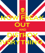 NOW FREAK OUT AND DISTROY EVERYTHING ! - Personalised Poster A4 size