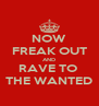 NOW FREAK OUT AND RAVE TO  THE WANTED - Personalised Poster A4 size