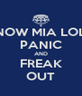 NOW MIA LOL PANIC AND FREAK OUT - Personalised Poster A4 size