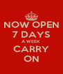 NOW OPEN 7 DAYS A WEEK  CARRY ON - Personalised Poster A4 size
