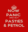 NOW  PANIC  AND BUY PASTIES & PETROL - Personalised Poster A4 size